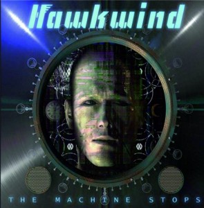 "Hawkwind - ""The Machine Stops"""