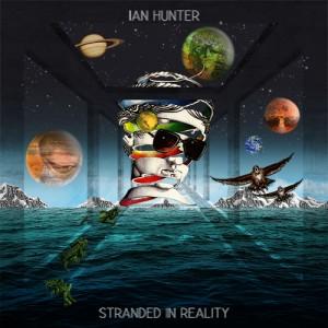 Ian Hunter - Stranded In Reality