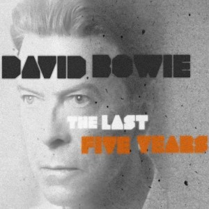 David-Bowie-The-Last-Five-Years
