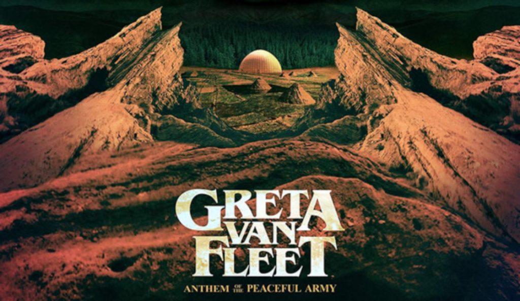 "Greta Van Fleet – ""Anthem Of The Peaceful Army""<br>Listopad – 2018."