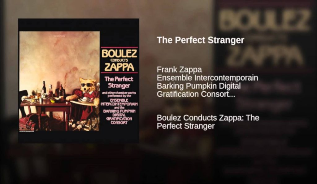"""Boulez Conducts Zappa: The Perfect Stranger""<br>Kolovoz – 1984."