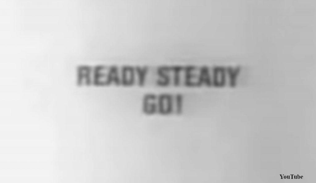 """""""Ready Steady Go!""""<br>09. Kolovoza – 1963."""