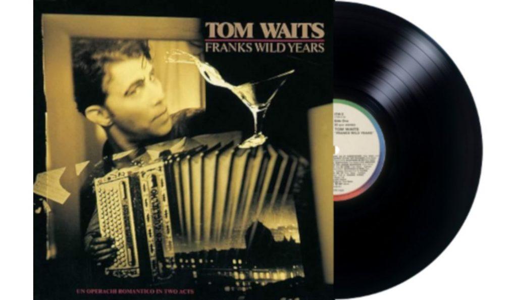 """Tom Waits – """"Frank's Wild Years""""<br>Kolovoz – 1987."""