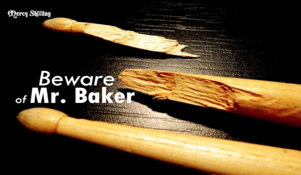 Beware of Mr. Baker<br>Studeni – 2012.