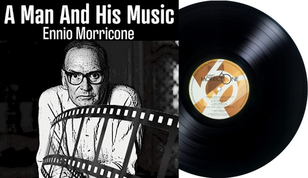 """Ennio Morricone – """"A Man And His Music""""<br>Lipanj – 2020."""