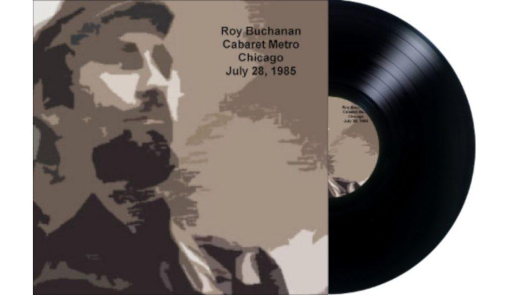 "Roy Buchanan – ""Cabaret Metro""<br>Srpanj – 1985."