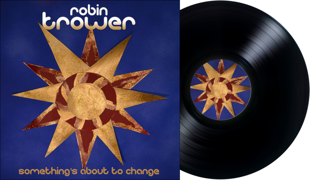 "Robin Trower – ""Something's About To Change""<br>Veljača – 2015."