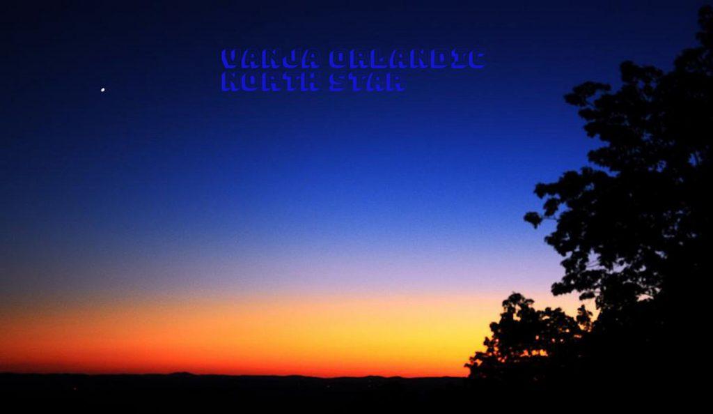"""Vanja Orlandić – """"North Star""""<br>Veljača – 2017."""