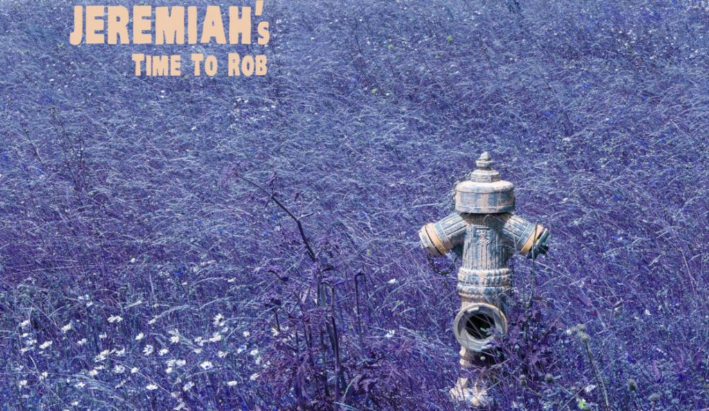 "Jeremiah's – ""Time to Rob""<br>Prosinac – 2018."