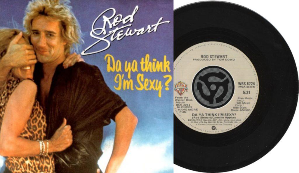 "Rod Stewart – ""Da Ya Think I'm Sexy?""<br>Studeni – 1978."