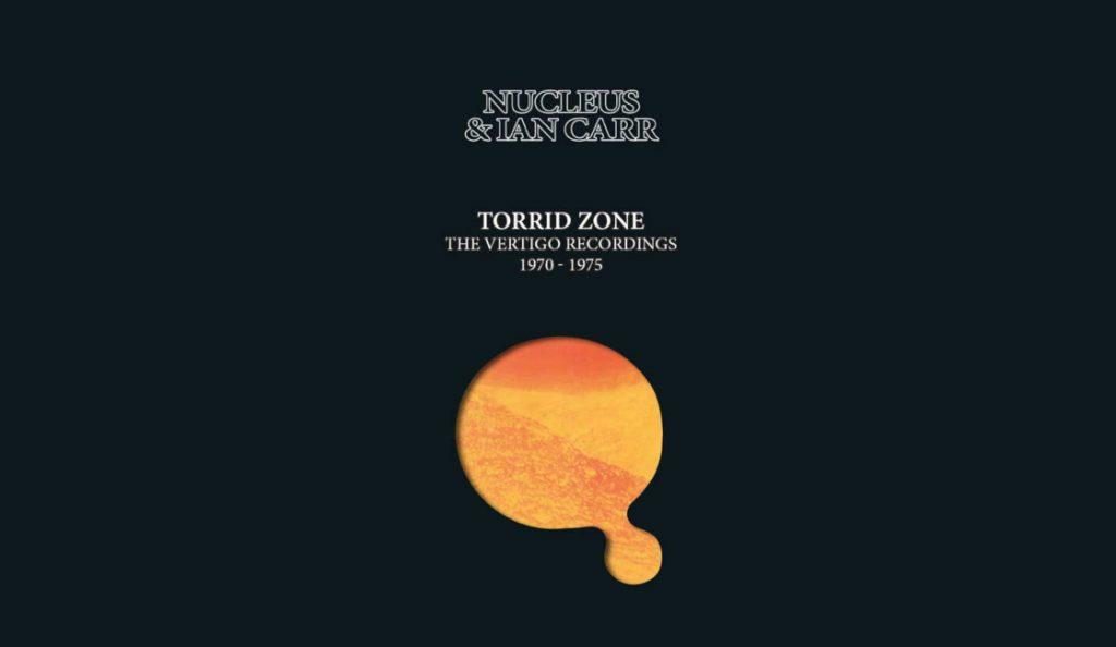 "Nucleus & Ian Carr – ""The Torrid Zone""<br>Ožujak – 2019."