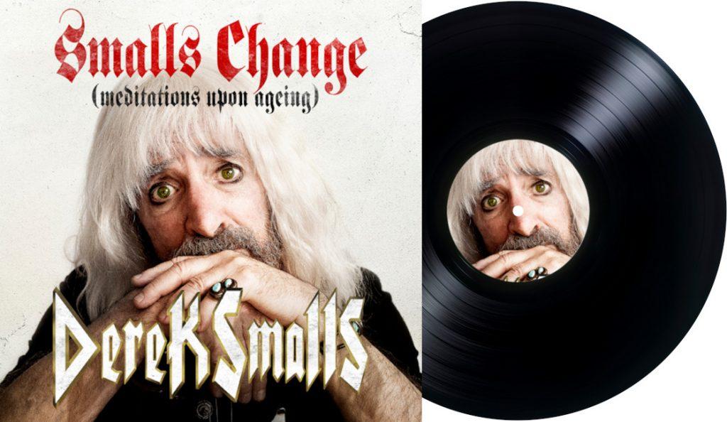 "Derek Smalls (aka Harry Shearer) – ""Smalls Change (Meditations Upon Ageing)""<br>Travanj – 2018."