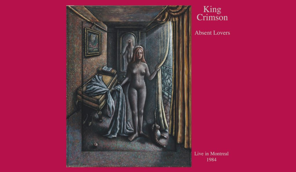 """King Crimson – """"Absent Lovers: Live in Montreal""""<br>Lipanj – 1998."""