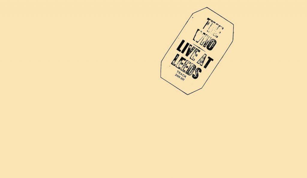 "The Who – ""Live at Leeds""<br>Svibanj – 1970."