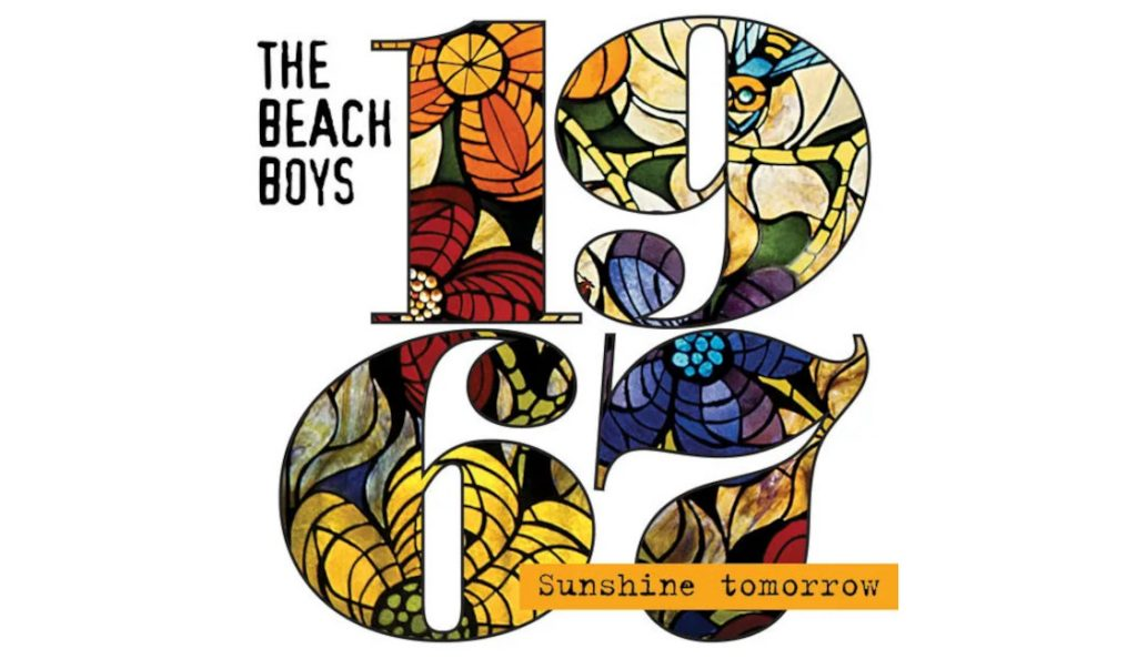 "The Beach Boys – ""1967 – Sunshine Tomorrow""<br>30. Lipnja – 2017."