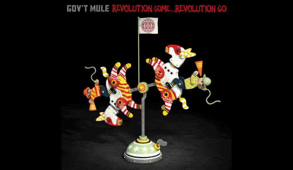 """Gov't Mule – """"Revolution Come…Revolution Go""""<br>09. Lipnja – 2017."""