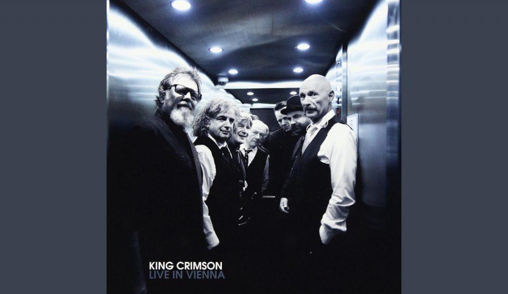 "King Crimson – ""Live In Vienna""<br>06. Travnja – 2018."