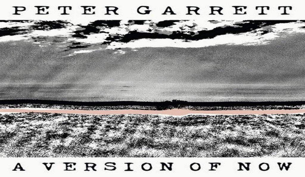 "Peter Garrett – ""A Version of Now""<br>15. Srpnja – 2016."