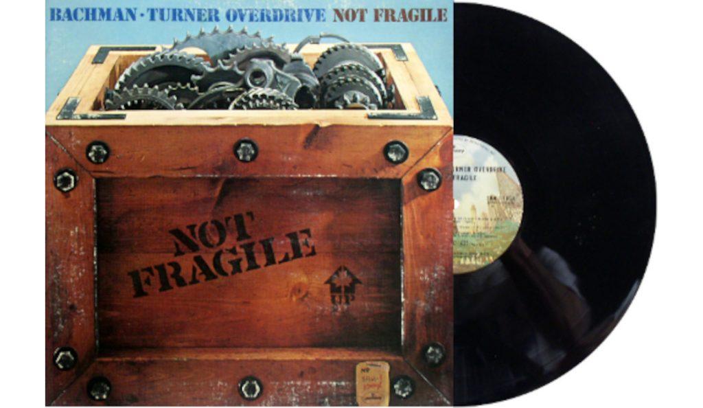 "Bachman Turner Overdrive – ""Not Fragile""<br>14. Rujna – 1974."