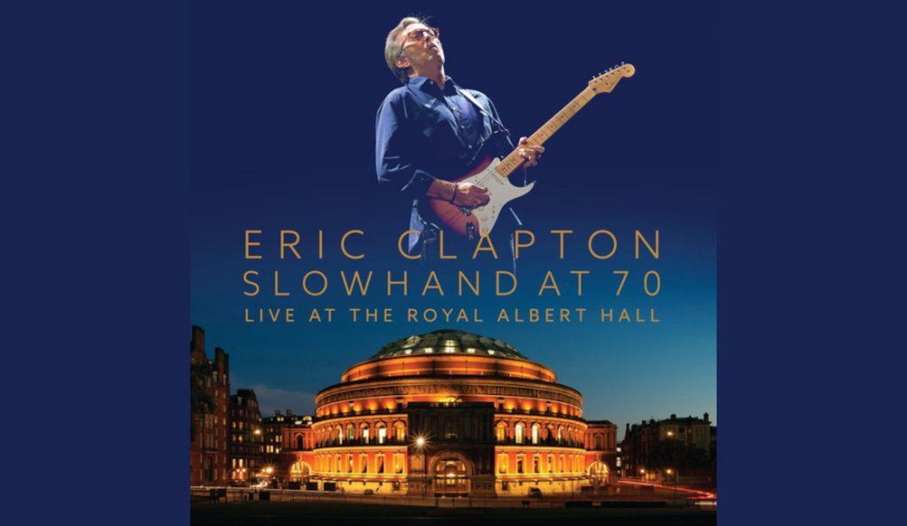 "Eric Clapton – ""Live at Royal Albert Hall""<br>14. Rujna – 2015."