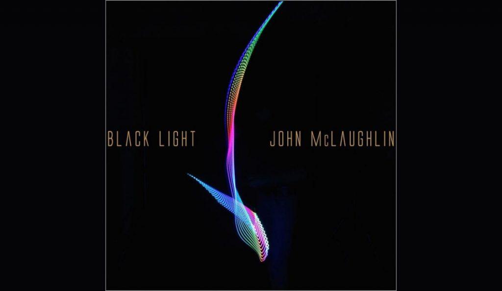 "John McLaughlin – ""Black Light""<br>18. Rujna – 2015."