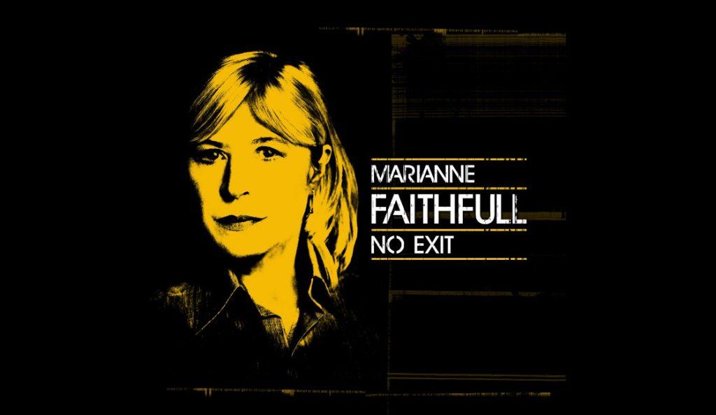 "Marianne Faithfull – ""No Exit""<br>30. Rujna – 2016."