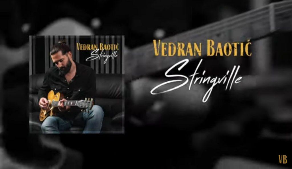 """Vedran Baotić – """"Stringville""""<br>03. Rujna – 2021."""