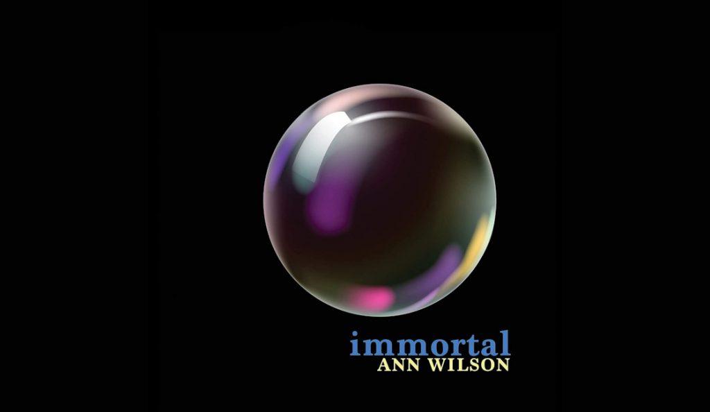 "Ann Wilson – ""Immortal""<br>14. Rujna – 2018."