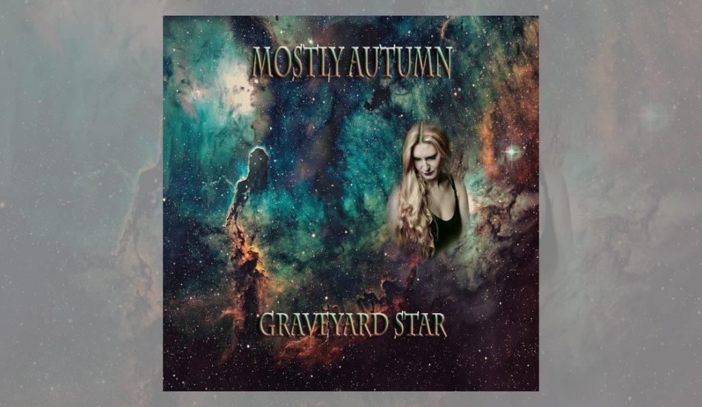 "Mostly Autumn – ""Graveyard Star""<br>24. Rujna – 2021."