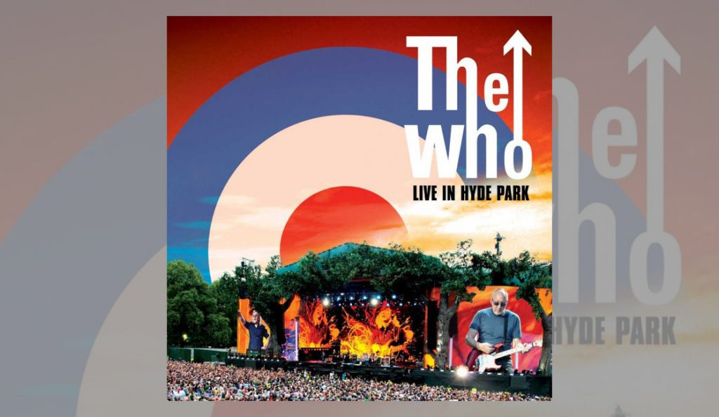 """The Who – """"Live at Hyde Park""""<br>07. Listopada – 2015."""
